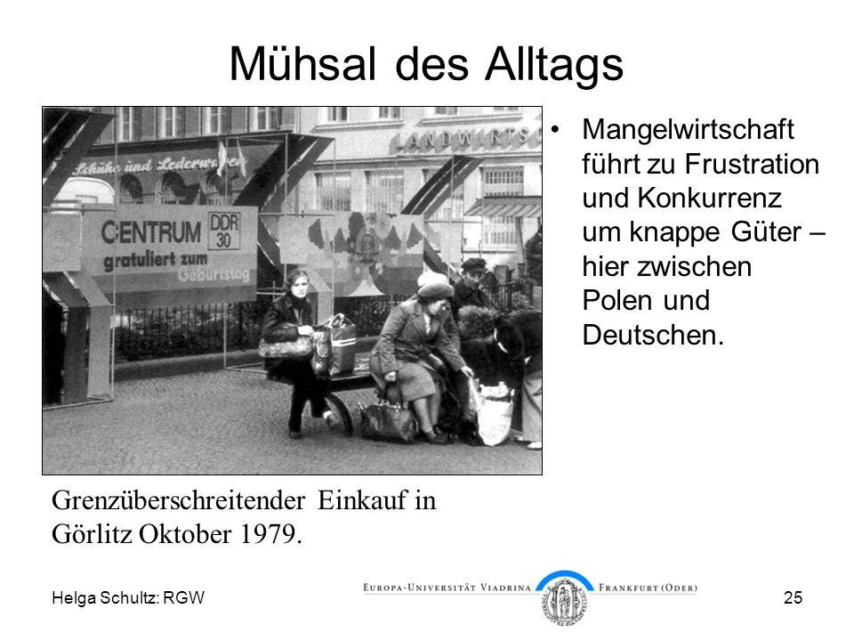 Helga Schultz: RGW25 Mühsal des Alltags Mangelwirtschaft führt zu Frustration und Konkurrenz um knappe Güter – hier zwischen Polen und Deutschen.