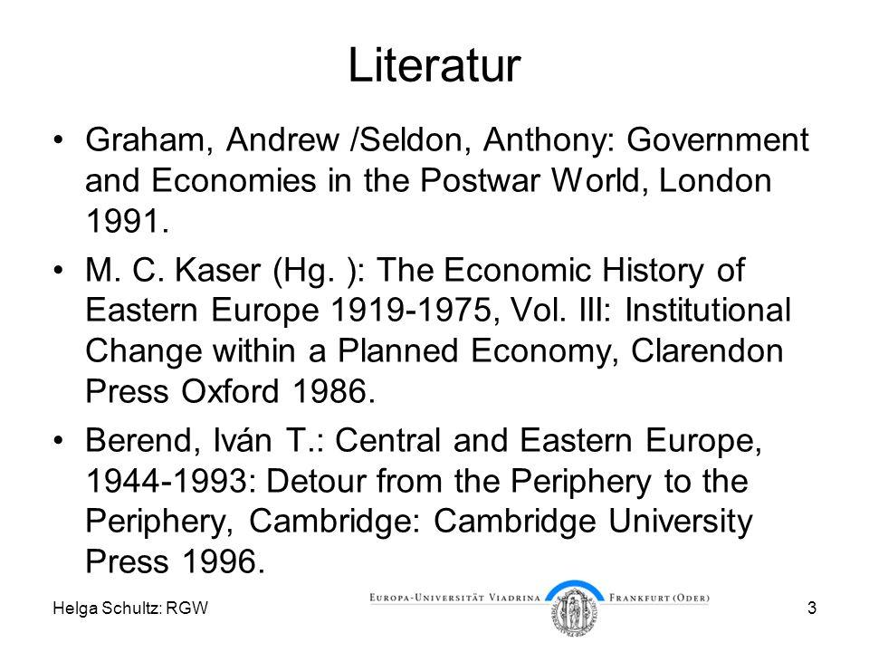 Helga Schultz: RGW3 Literatur Graham, Andrew /Seldon, Anthony: Government and Economies in the Postwar World, London 1991.