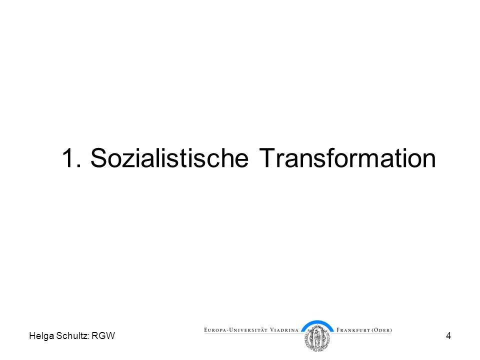 Helga Schultz: RGW4 1. Sozialistische Transformation
