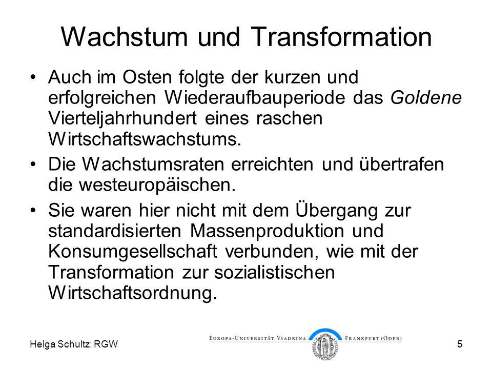 Helga Schultz: RGW5 Wachstum und Transformation Auch im Osten folgte der kurzen und erfolgreichen Wiederaufbauperiode das Goldene Vierteljahrhundert eines raschen Wirtschaftswachstums.