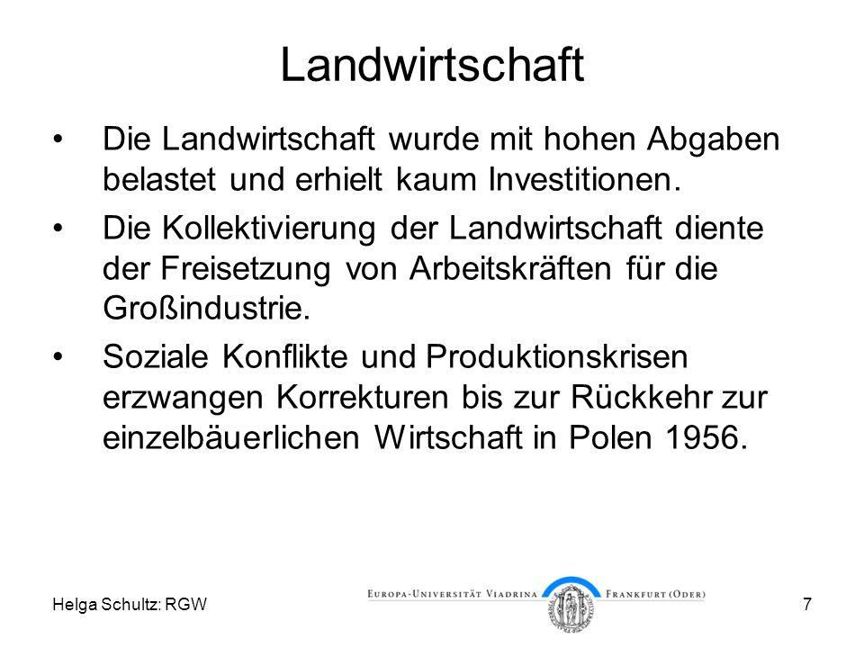 Helga Schultz: RGW7 Landwirtschaft Die Landwirtschaft wurde mit hohen Abgaben belastet und erhielt kaum Investitionen.