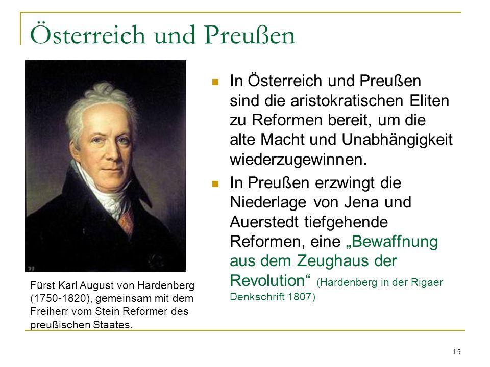 Österreich und Preußen In Österreich und Preußen sind die aristokratischen Eliten zu Reformen bereit, um die alte Macht und Unabhängigkeit wiederzugew