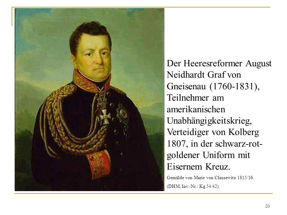 Der Heeresreformer August Neidhardt Graf von Gneisenau (1760-1831), Teilnehmer am amerikanischen Unabhängigkeitskrieg, Verteidiger von Kolberg 1807, i