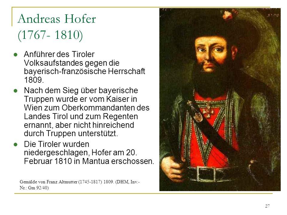 Andreas Hofer (1767- 1810) Anführer des Tiroler Volksaufstandes gegen die bayerisch-französische Herrschaft 1809. Nach dem Sieg über bayerische Truppe