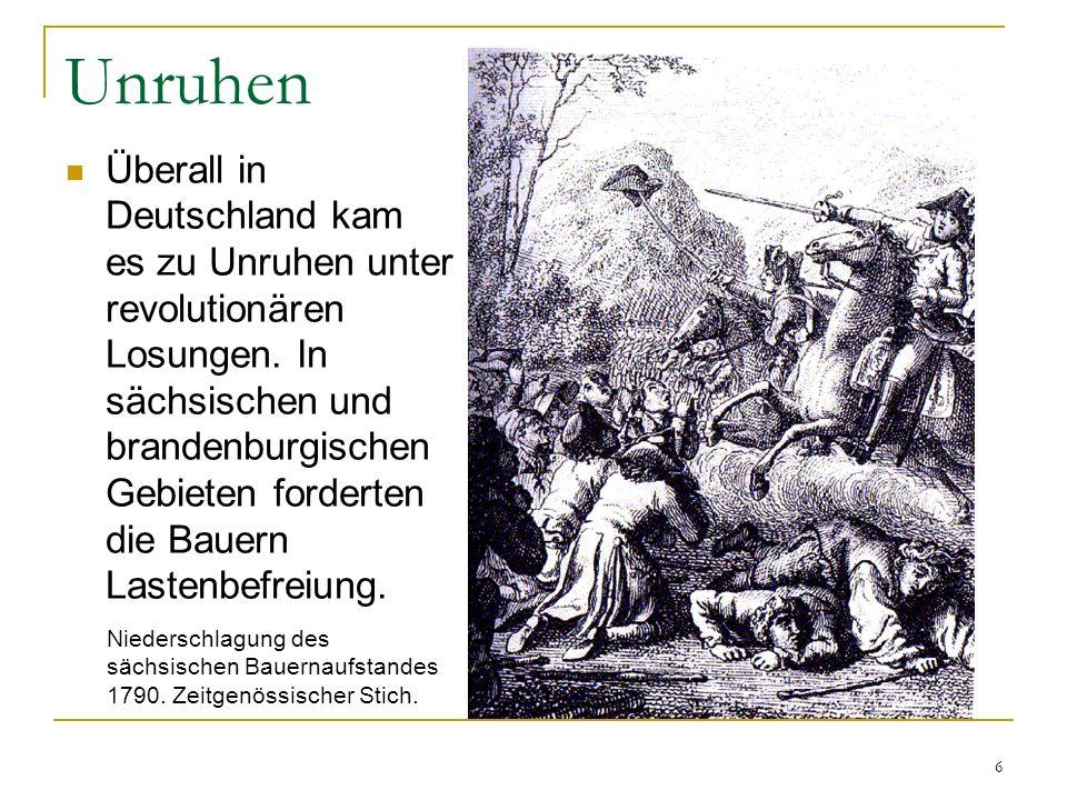 Unruhen Überall in Deutschland kam es zu Unruhen unter revolutionären Losungen. In sächsischen und brandenburgischen Gebieten forderten die Bauern Las