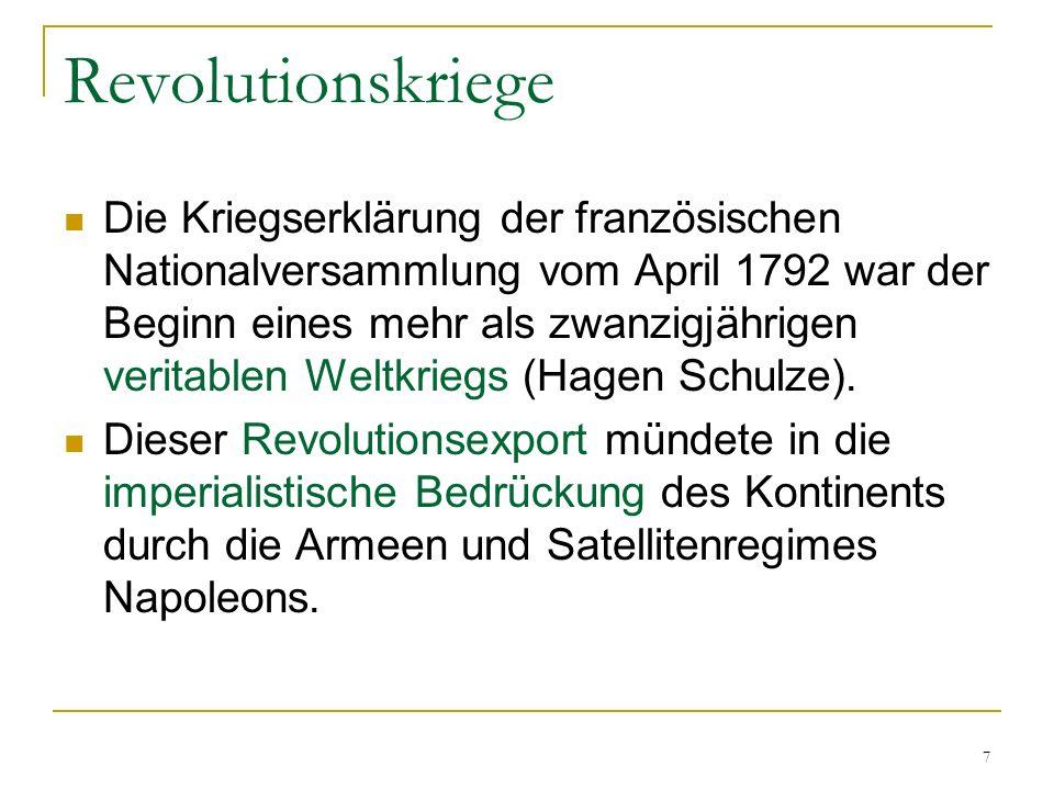 Revolutionskriege Die Kriegserklärung der französischen Nationalversammlung vom April 1792 war der Beginn eines mehr als zwanzigjährigen veritablen We