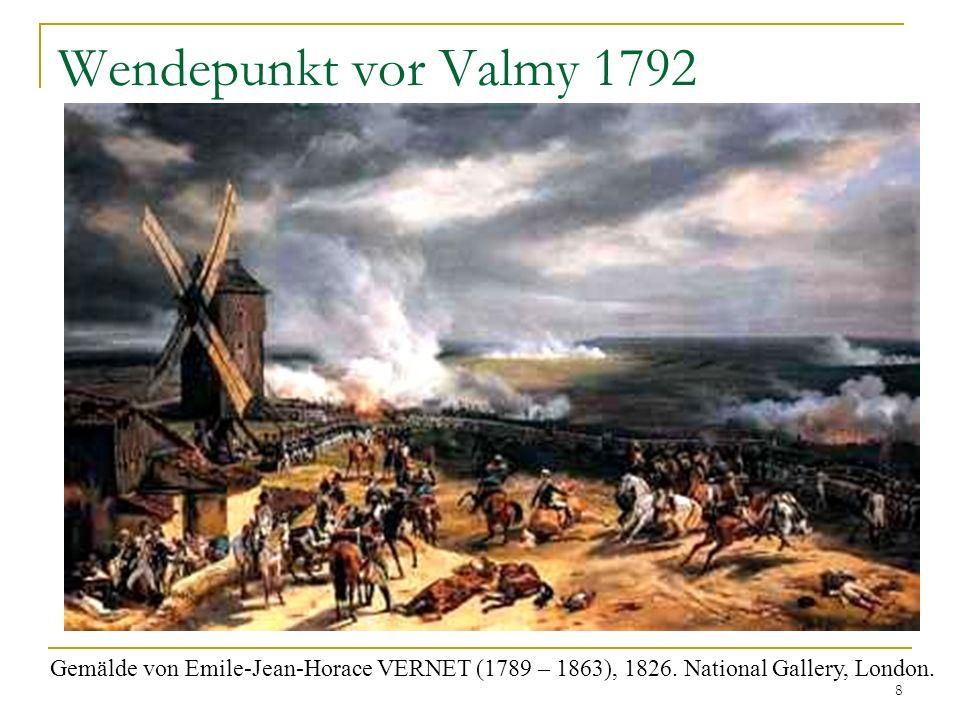 Wendepunkt vor Valmy 1792 Gemälde von Emile-Jean-Horace VERNET (1789 – 1863), 1826. National Gallery, London. 8