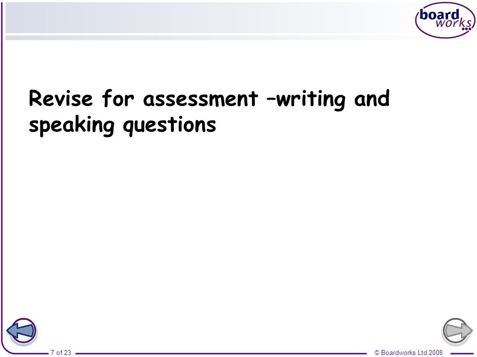 © Boardworks Ltd 20087 of 23 Revise for assessment –writing and speaking questions