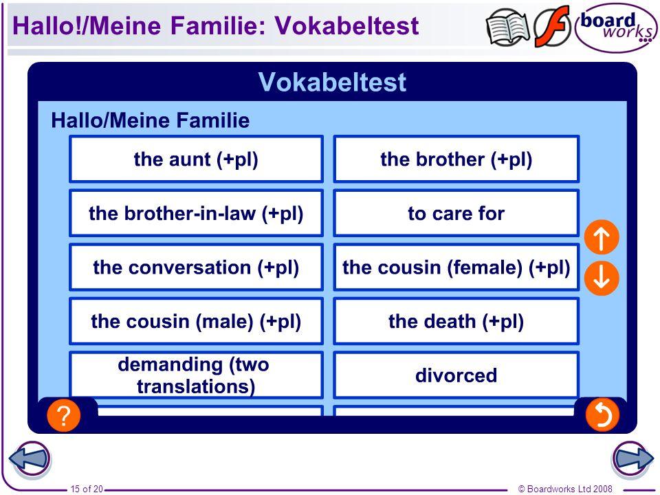 © Boardworks Ltd 200815 of 20 Hallo!/Meine Familie: Vokabeltest