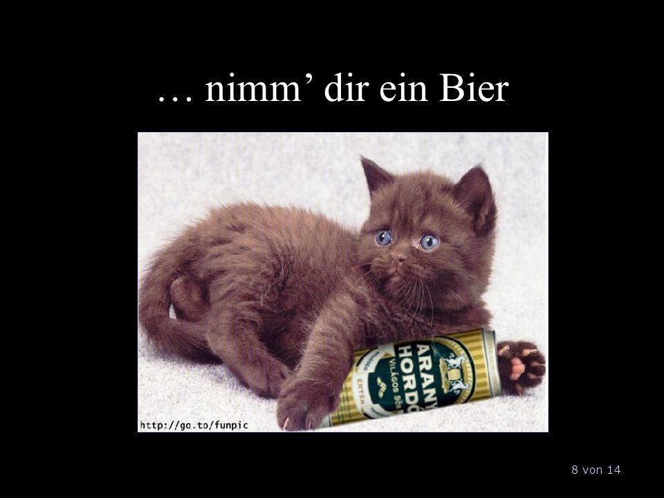 … nimm dir ein Bier 8 von 14