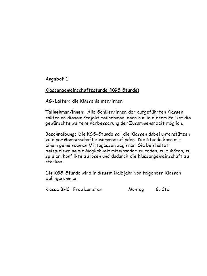 Angebot 2 Bläsergruppe (8.Klasse) AG-Leiter: Herr Johnny Groffmann Zeit: Mittwoch 7.
