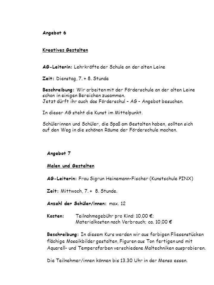 Angebot 6 Kreatives Gestalten AG-Leiterin: Lehrkräfte der Schule an der alten Leine Zeit: Dienstag, 7.