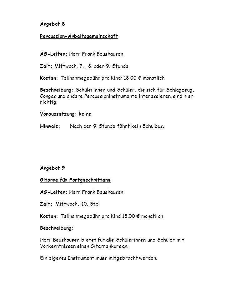 Angebot 10 Schulband der Schule an der alten Leine AG-Leiter: Lehrkräfte der Schule an der alten Leine Zeit: Dienstag, 7.
