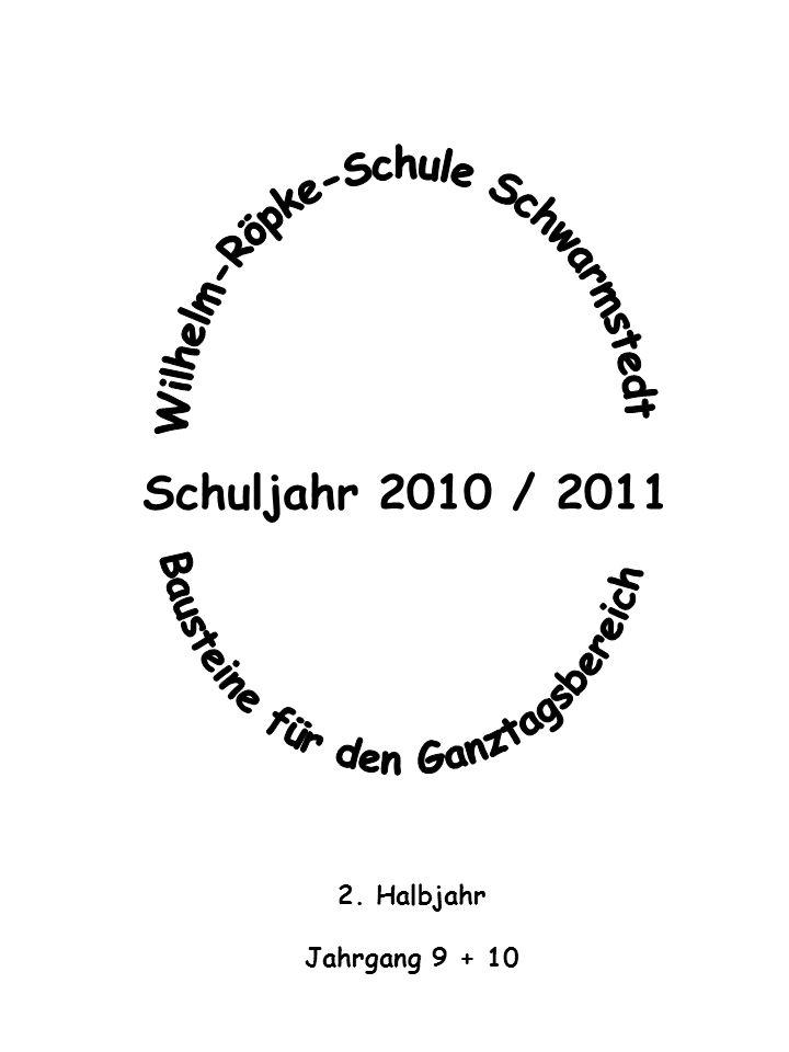 Schuljahr 2010 / 2011 2. Halbjahr Jahrgang 9 + 10