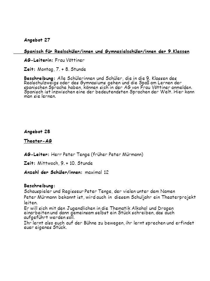 Angebot 27 Spanisch für Realschüler/innen und Gymnasialschüler/innen der 9.Klassen AG-Leiterin: Frau Vöttiner Zeit: Montag, 7. + 8. Stunde Beschreibun