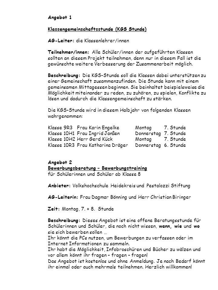 Angebot 1 Klassengemeinschaftsstunde (KGS Stunde) AG-Leiter: die Klassenlehrer/innen Teilnehmer/innen: Alle Schüler/innen der aufgeführten Klassen sol