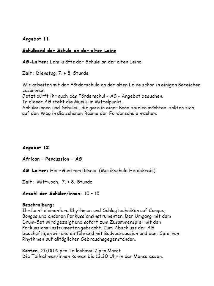 Angebot 11 Schulband der Schule an der alten Leine AG-Leiter: Lehrkräfte der Schule an der alten Leine Zeit: Dienstag, 7. + 8. Stunde Wir arbeiten mit