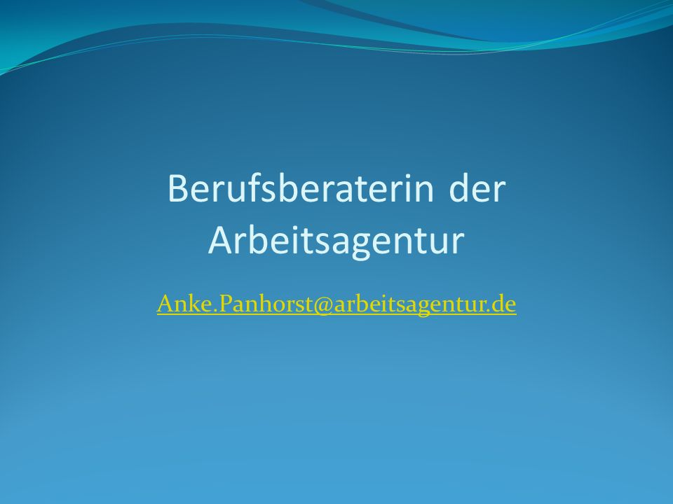 Berufsberaterin der Arbeitsagentur Anke.Panhorst@arbeitsagentur.de