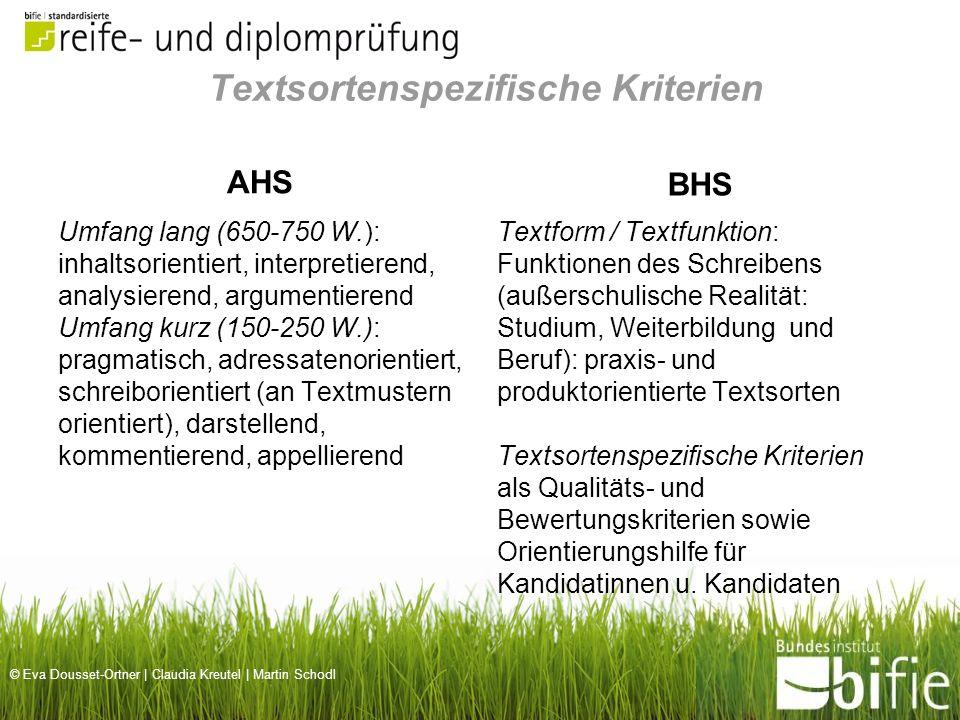 © Eva Dousset-Ortner | Claudia Kreutel | Martin Schodl Umfang lang (650-750 W.): inhaltsorientiert, interpretierend, analysierend, argumentierend Umfa