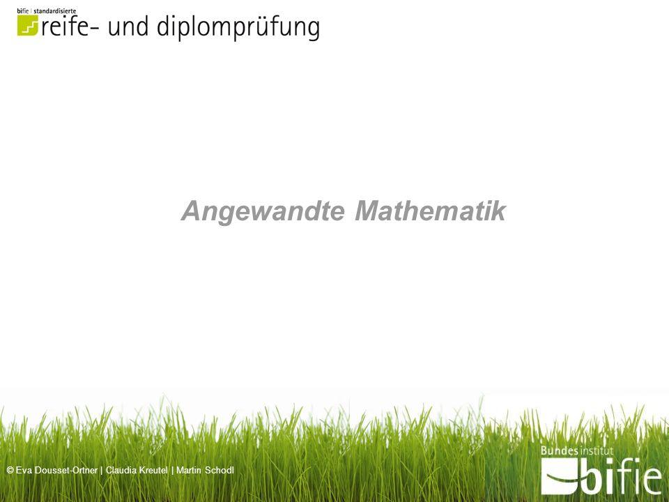 © Eva Dousset-Ortner | Claudia Kreutel | Martin Schodl Angewandte Mathematik