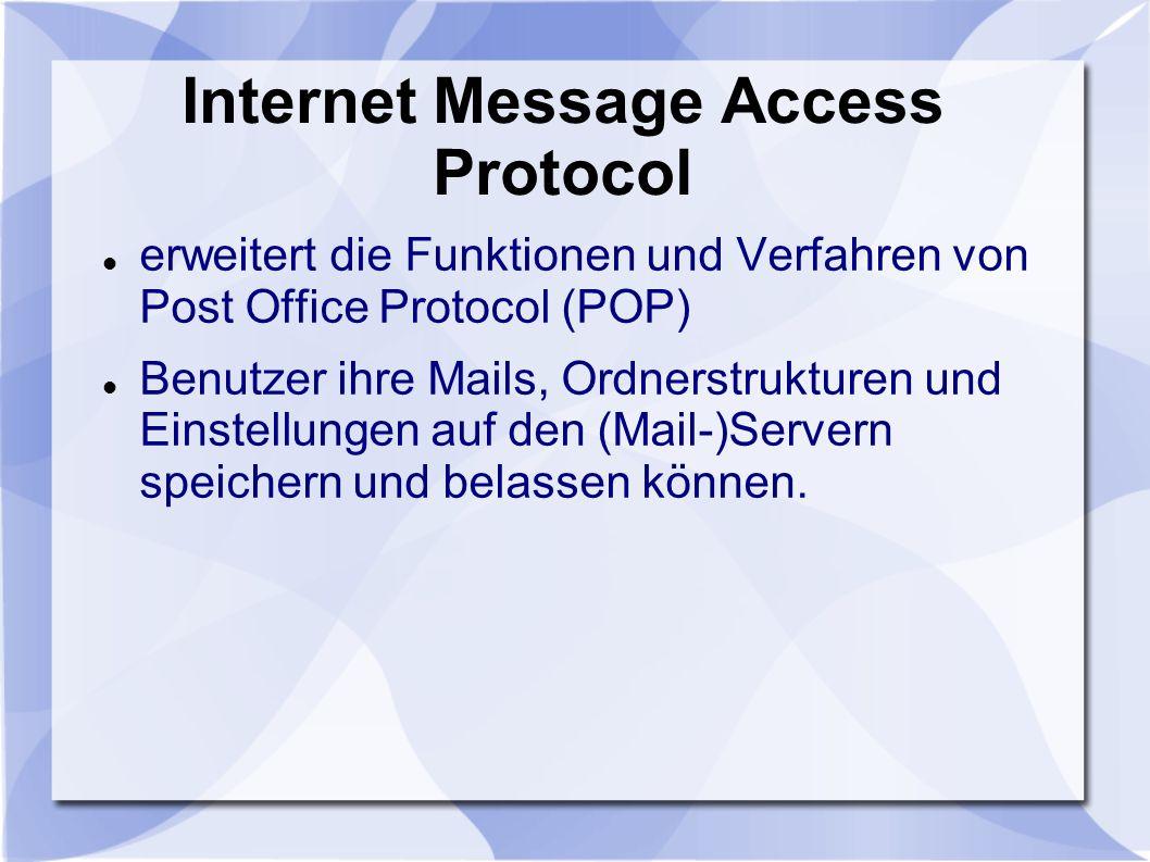 Internet Message Access Protocol erweitert die Funktionen und Verfahren von Post Office Protocol (POP) Benutzer ihre Mails, Ordnerstrukturen und Einst