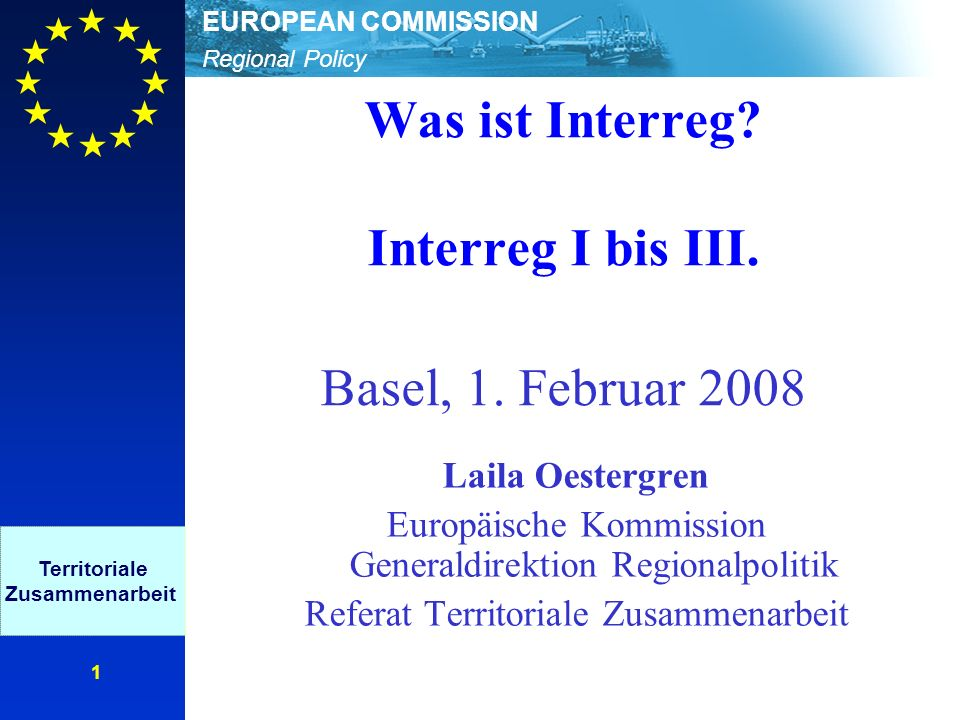 Regional Policy EUROPEAN COMMISSION 1 Was ist Interreg.