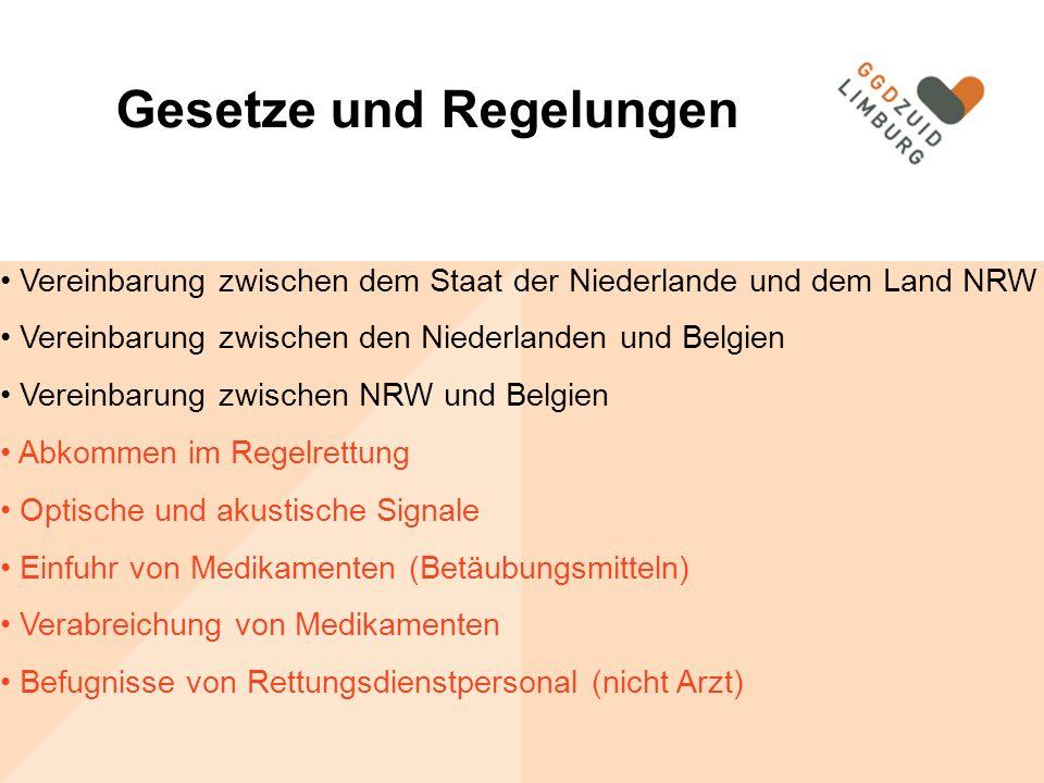 Gesetze und Regelungen Vereinbarung zwischen dem Staat der Niederlande und dem Land NRW Vereinbarung zwischen den Niederlanden und Belgien Vereinbarung zwischen NRW und Belgien Abkommen im Regelrettung Optische und akustische Signale Einfuhr von Medikamenten (Betäubungsmitteln) Verabreichung von Medikamenten Befugnisse von Rettungsdienstpersonal (nicht Arzt) Gesetze und Regelungen