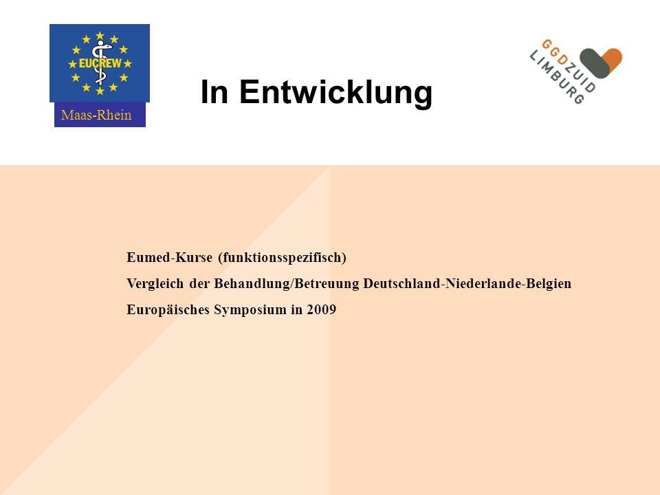 In Entwicklung Eumed-Kurse (funktionsspezifisch) Vergleich der Behandlung/Betreuung Deutschland-Niederlande-Belgien Europäisches Symposium in 2009 Maas-Rhein
