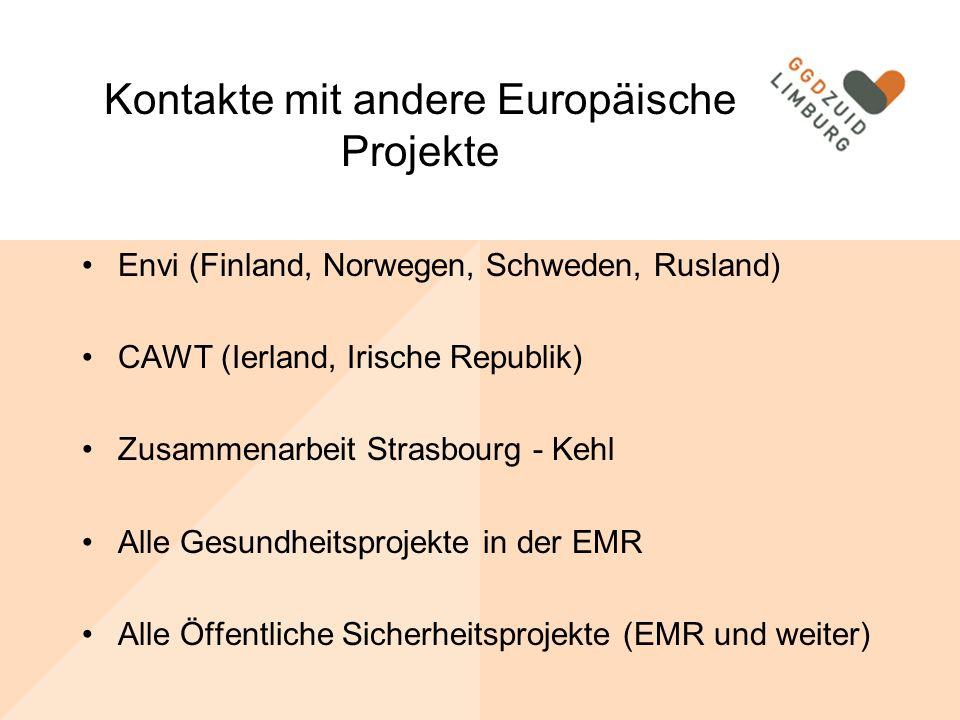 Kontakte mit andere Europäische Projekte Envi (Finland, Norwegen, Schweden, Rusland) CAWT (Ierland, Irische Republik) Zusammenarbeit Strasbourg - Kehl Alle Gesundheitsprojekte in der EMR Alle Öffentliche Sicherheitsprojekte (EMR und weiter)