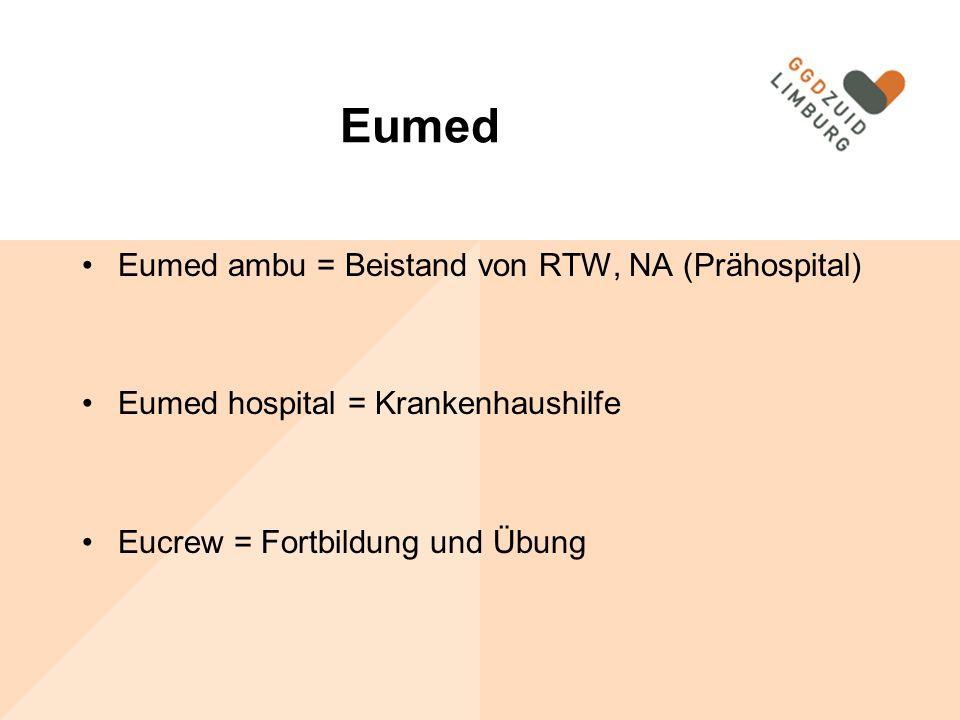 Eumed Eumed ambu = Beistand von RTW, NA (Prähospital) Eumed hospital = Krankenhaushilfe Eucrew = Fortbildung und Übung