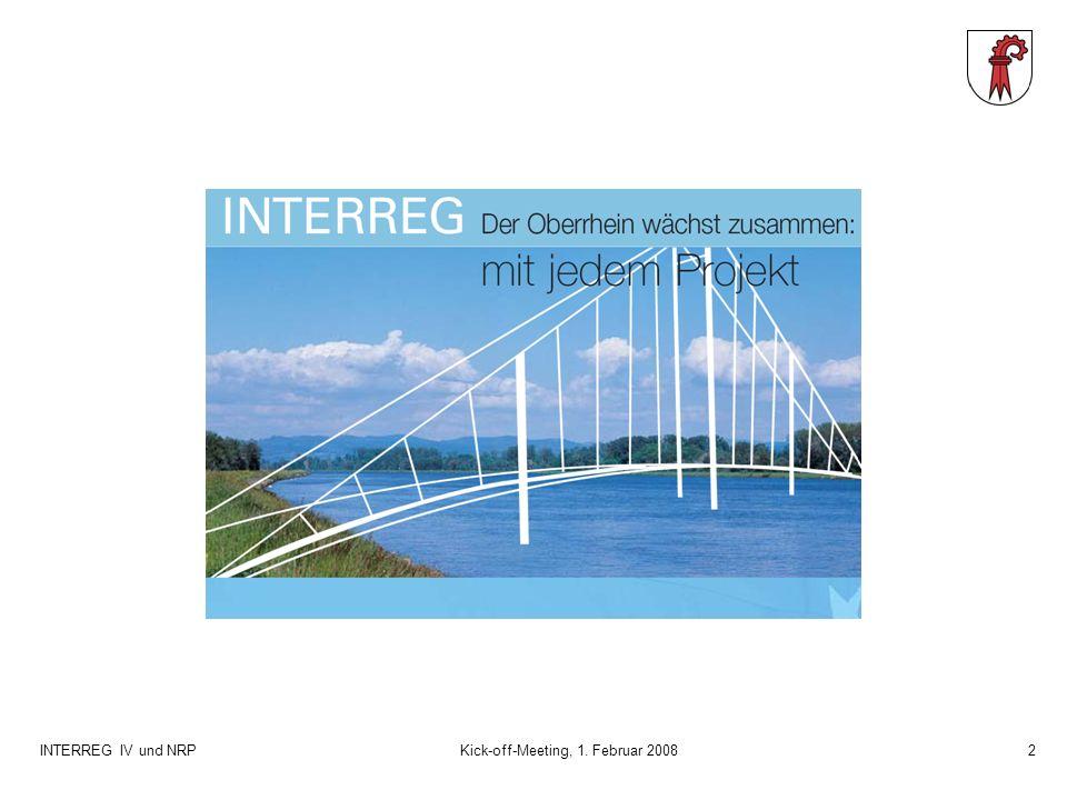 INTERREG IV und NRPKick-off-Meeting, 1. Februar 20082