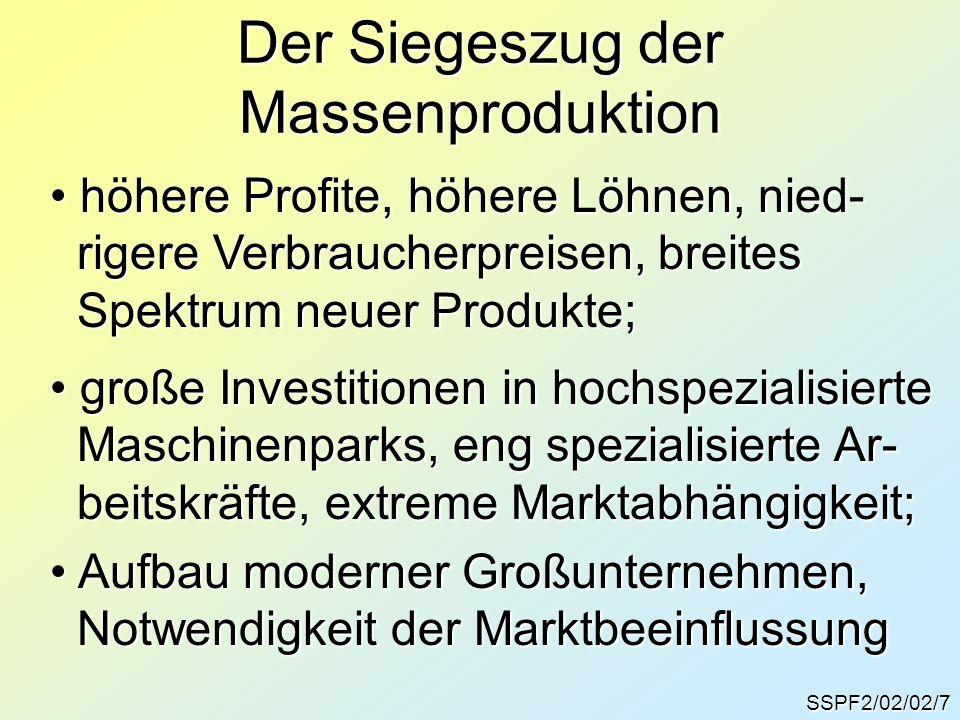 SSPF2/02/02/8 Moderne Großunternehmen Mikroökonomische Koordination: mit der Entwicklung der Technologie zur Massenproduktion entstand das immer schwerer zu bewältigende Problem, Angebot und Nachfrage zu koordinieren.
