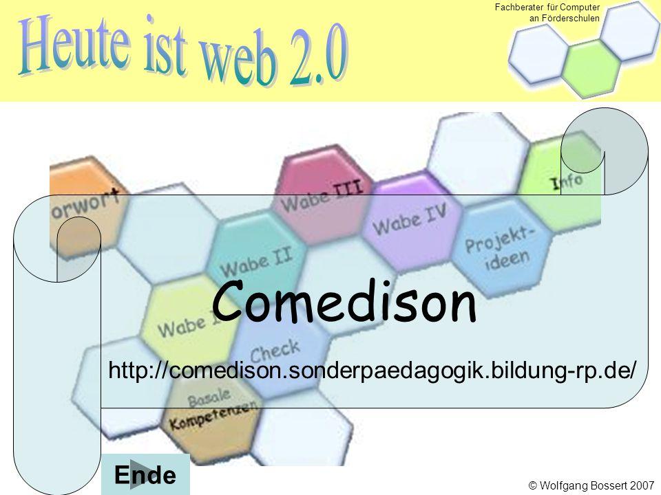 Fachberater für Computer an Förderschulen © Wolfgang Bossert 2007 Comedison http://comedison.sonderpaedagogik.bildung-rp.de/ Ende