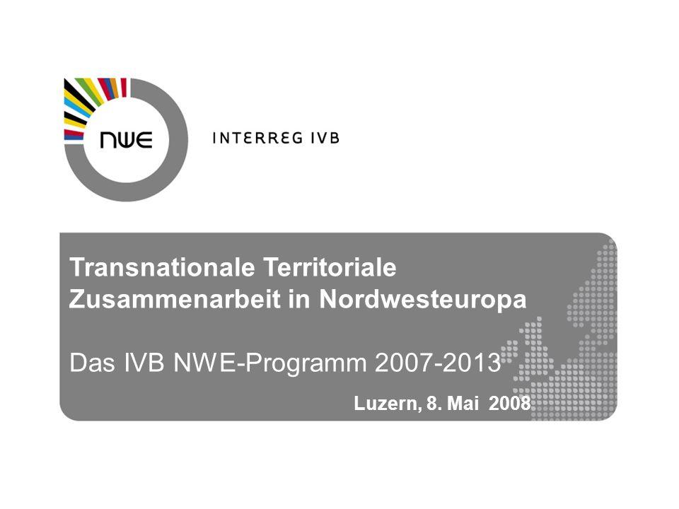 Transnationale Territoriale Zusammenarbeit in Nordwesteuropa Das IVB NWE-Programm 2007-2013 Luzern, 8.