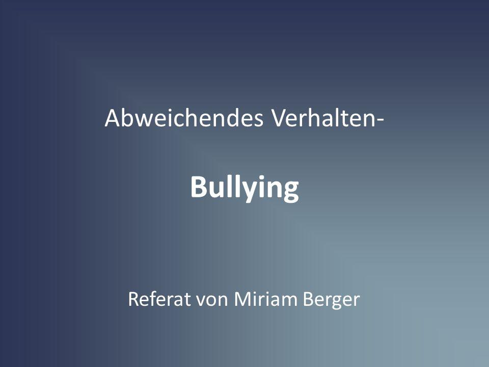 Gliederung 1.Definition 2.Vorkommen 3.Rollen im Bullying - Prozess 4.Formen des Bullying 5.Der Bullying-Prozess 6.Entstehung 7.Folgen für Opfer und Täter 8.Präventions- und Interventionsmöglichkeiten