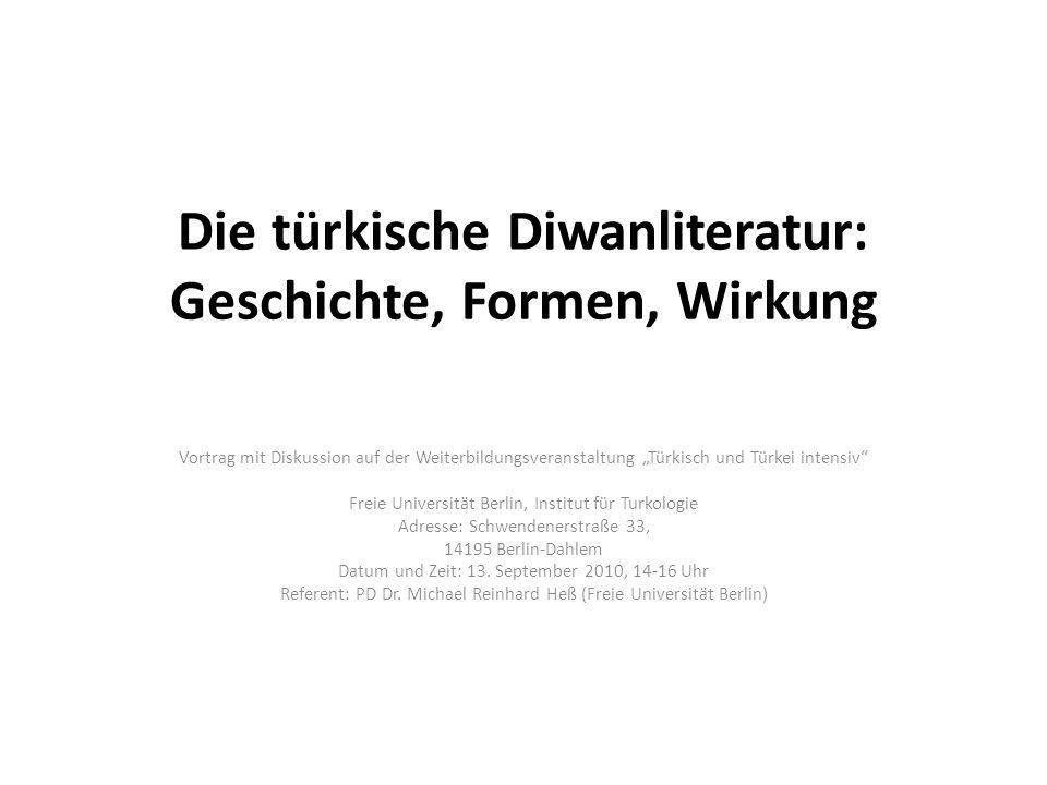Die türkische Diwanliteratur: Geschichte, Formen, Wirkung Vortrag mit Diskussion auf der Weiterbildungsveranstaltung Türkisch und Türkei intensiv Frei