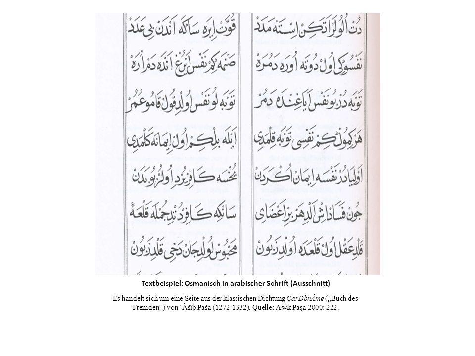 Textbeispiel: Osmanisch und Türkisch in lateinischer Schrift (Ausschnitt) Hier sieht man dieselbe Seite aus dem ÇarÐbnÁme einmal in wissenschaftlicher Umschrift (links) und einmal in einer modernen türkischen Übersetzung (rechts), beides in Lateinschrift.