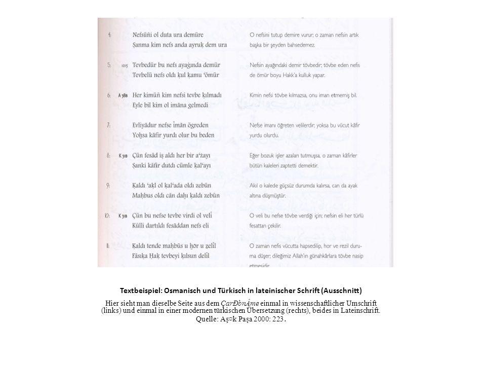 Textbeispiel: Osmanisch und Türkisch in lateinischer Schrift (Ausschnitt) Hier sieht man dieselbe Seite aus dem ÇarÐbnÁme einmal in wissenschaftlicher