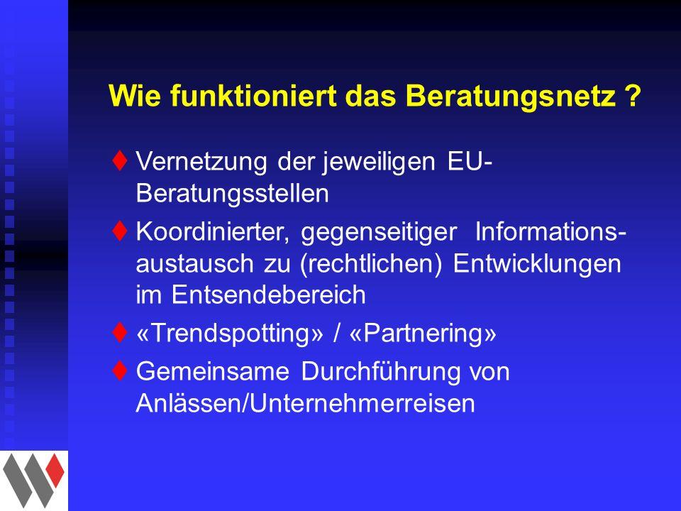 t tVernetzung der jeweiligen EU- Beratungsstellen t tKoordinierter, gegenseitiger Informations- austausch zu (rechtlichen) Entwicklungen im Entsendebereich t t«Trendspotting» / «Partnering» t tGemeinsame Durchführung von Anlässen/Unternehmerreisen Wie funktioniert das Beratungsnetz