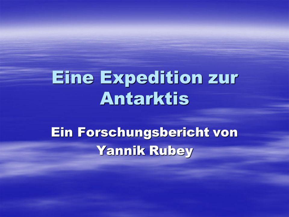 Eine Expedition zur Antarktis Ein Forschungsbericht von Yannik Rubey