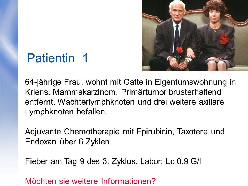 Patientin 1 64-jährige Frau, wohnt mit Gatte in Eigentumswohnung in Kriens. Mammakarzinom. Primärtumor brusterhaltend entfernt. Wächterlymphknoten und