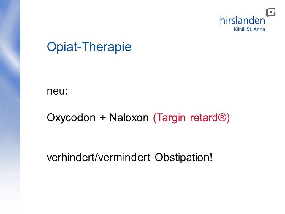 Opiat-Therapie neu: Oxycodon + Naloxon (Targin retard®) verhindert/vermindert Obstipation!
