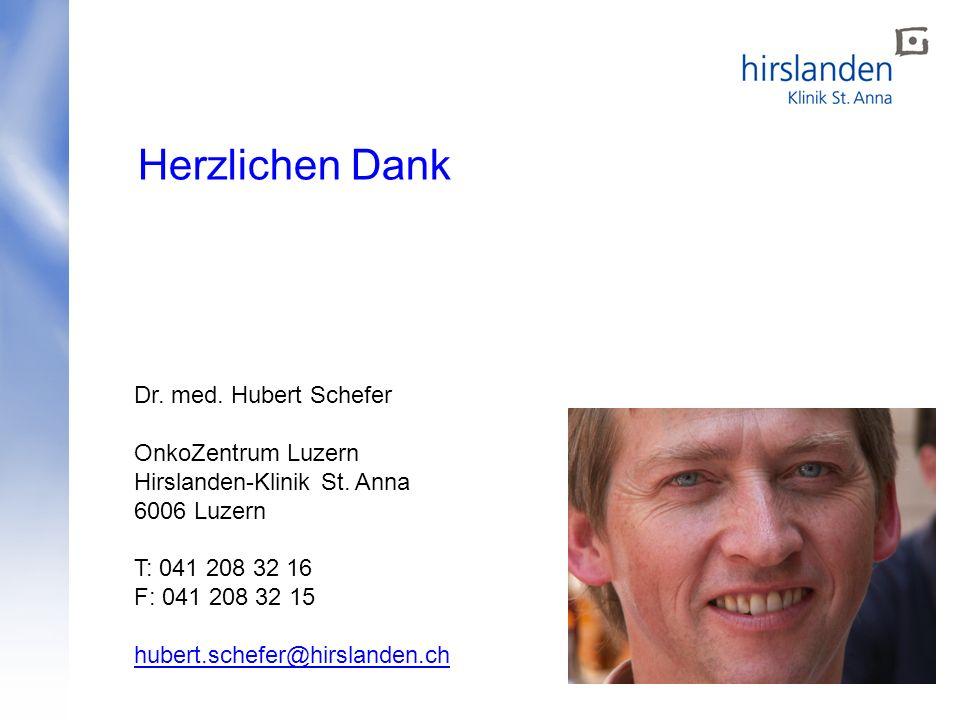 Dr. med. Hubert Schefer OnkoZentrum Luzern Hirslanden-Klinik St. Anna 6006 Luzern T: 041 208 32 16 F: 041 208 32 15 hubert.schefer@hirslanden.ch Herzl