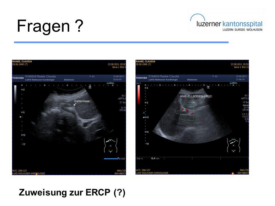 Fragen ? Zuweisung zur ERCP (?)