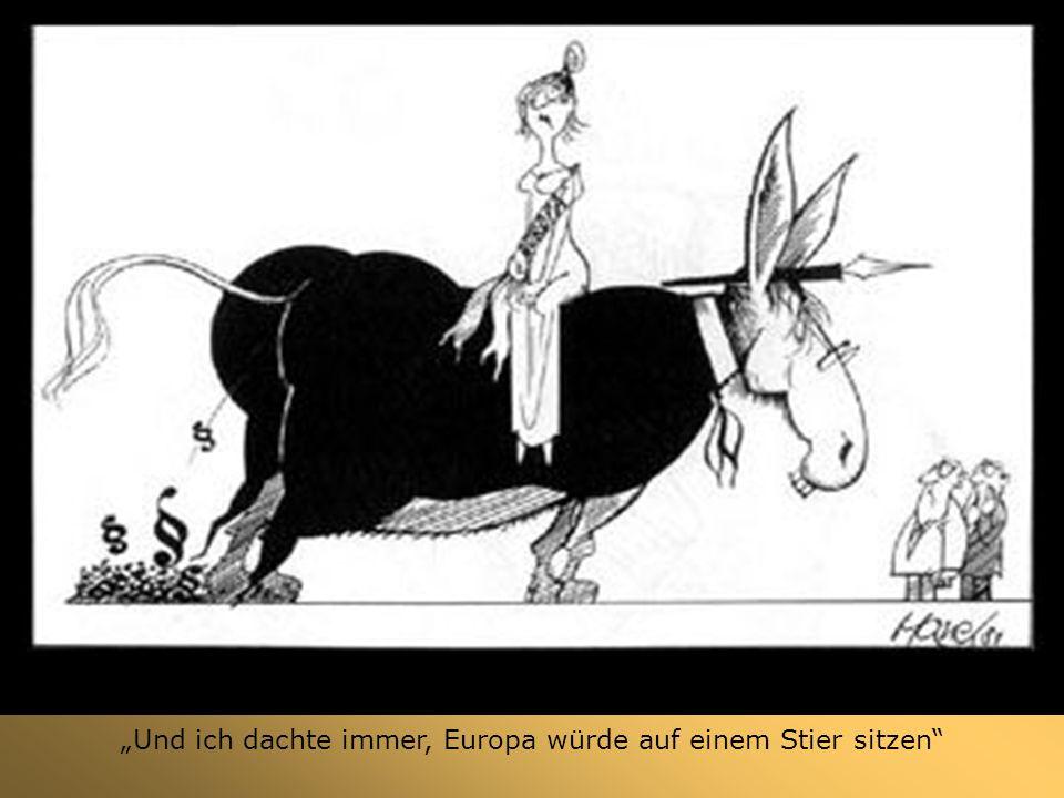 Und ich dachte immer, Europa würde auf einem Stier sitzen