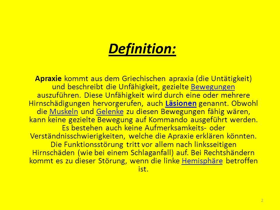 Definition: Apraxie kommt aus dem Griechischen apraxia (die Untätigkeit) und beschreibt die Unfähigkeit, gezielte Bewegungen auszuführen. Diese Unfähi