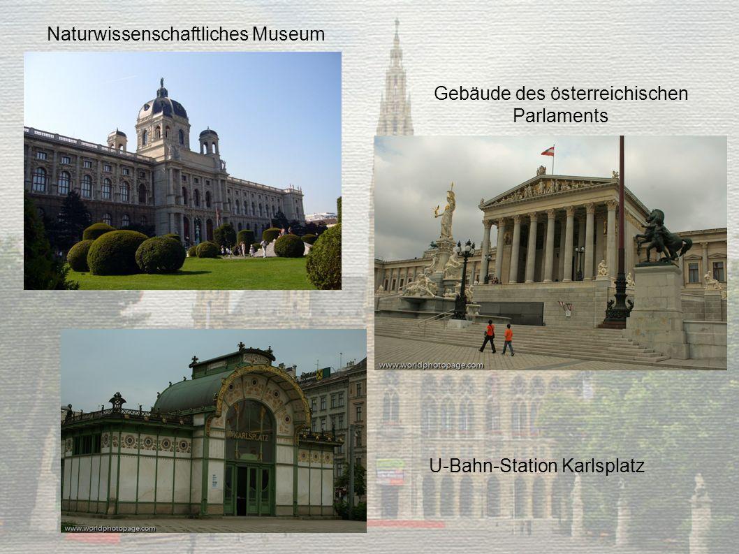 Naturwissenschaftliches Museum Gebäude des österreichischen Parlaments U-Bahn-Station Karlsplatz