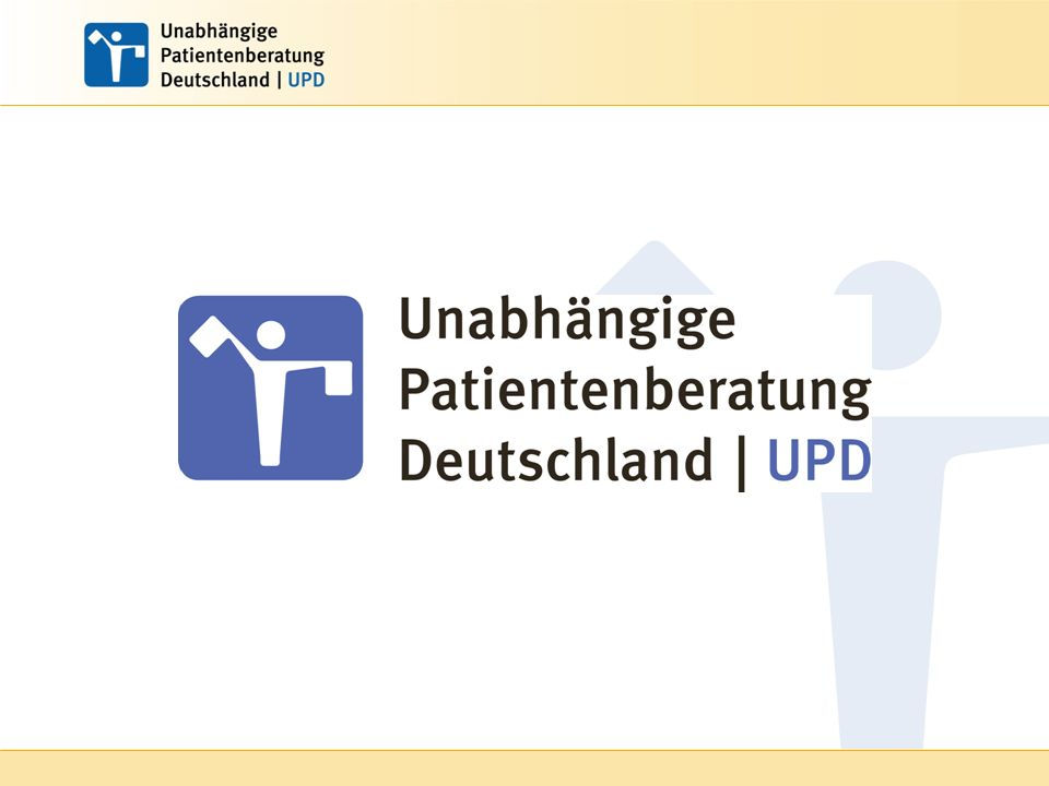 Unabhängige Patientenberatung Deutschland - UPD   2 § Gesetzliche Grundlage § 65b Sozialgesetzbuch V Förderung von Einrichtungen zur Verbraucher- und Patientenberatung