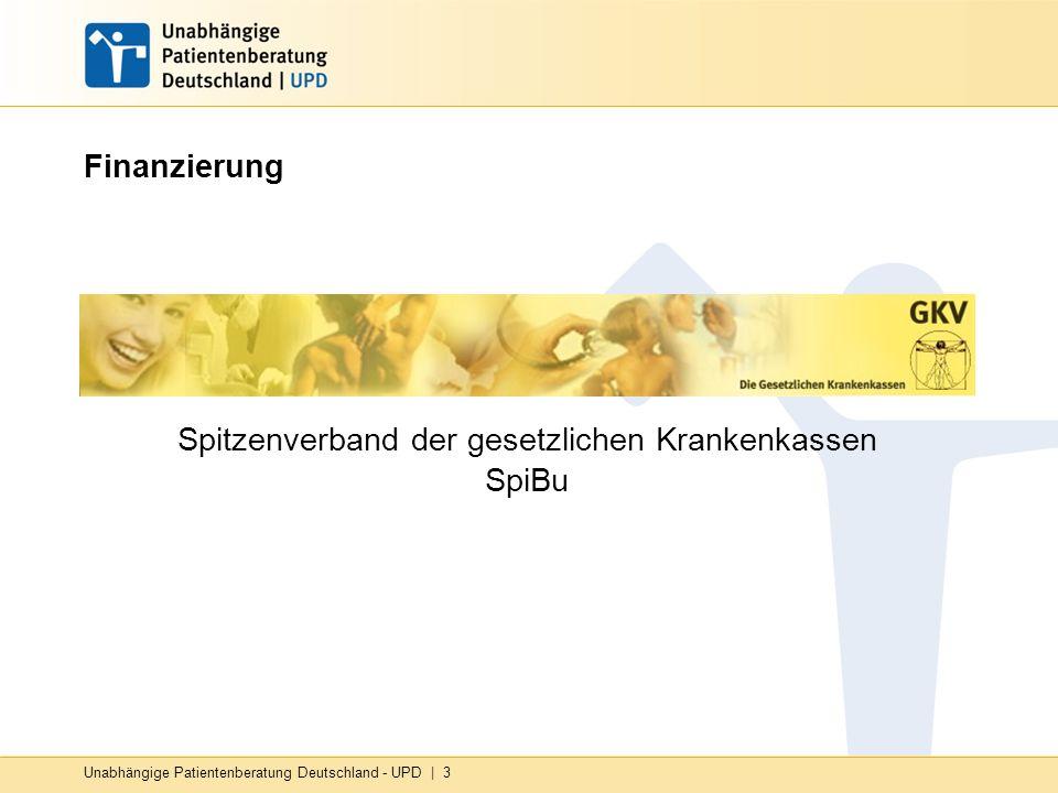 Unabhängige Patientenberatung Deutschland - UPD | 3 Finanzierung Spitzenverband der gesetzlichen Krankenkassen SpiBu