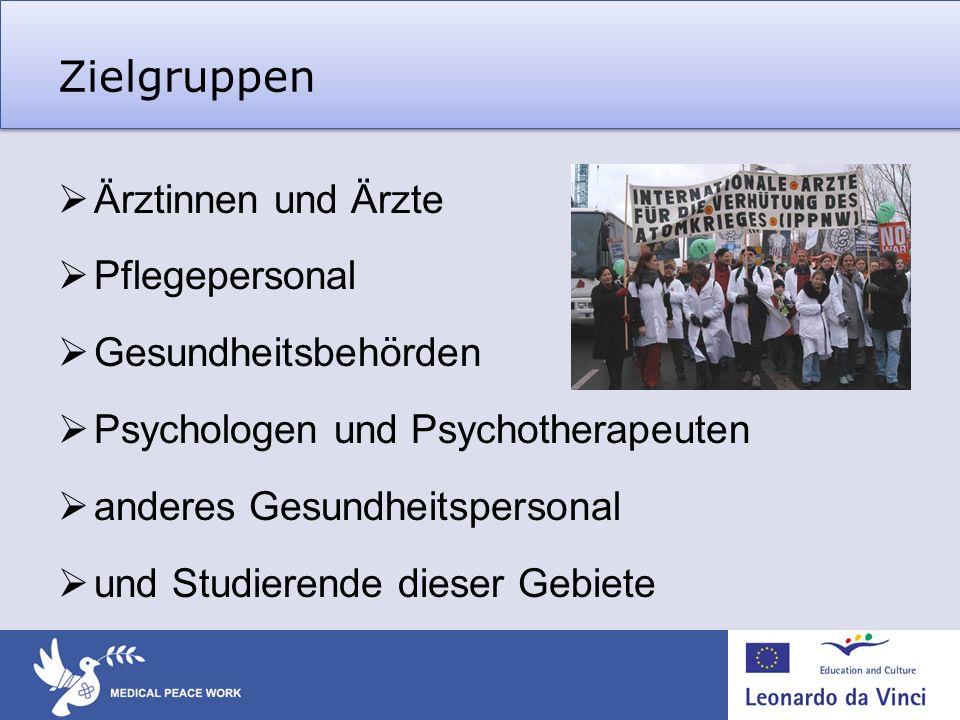 Zielgruppen Ärztinnen und Ärzte Pflegepersonal Gesundheitsbehörden Psychologen und Psychotherapeuten anderes Gesundheitspersonal und Studierende diese